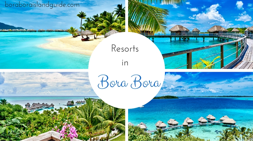 Bora Bora Vacations >> Bora Bora Resorts