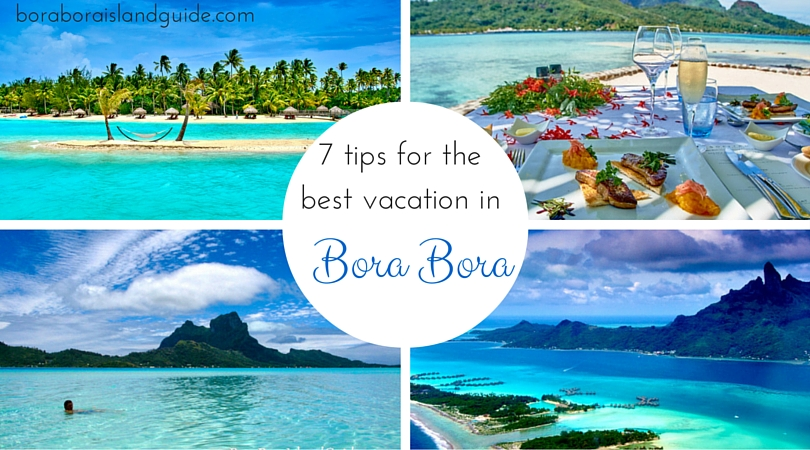 Bora Bora Vacation Discover How To Make The Most Of Your