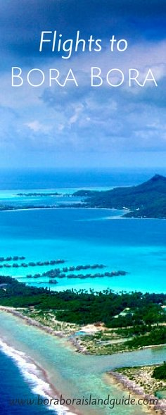 Everything You Need To Know About Flights To Bora Bora